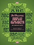 Art Nouveau Display Alphabets: 100 Complete Fonts (Dover Pictorial Archives)