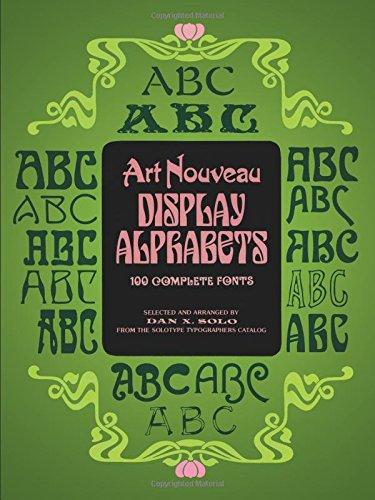 Art Nouveau Display Alphabets: 100 Complete Fonts (Dover Pictorial Archives)