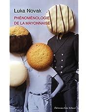 Phénoménologie de la mayonnaise: Pour un degré zéro de l'âge gastronomique