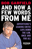 And Now a Few Words From Me: Advertising's Leading Critic Lays Down the Law, Once and For All (The Advertising Age Series)
