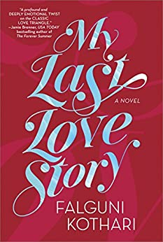 My Last Love Story: A Novel by [Kothari, Falguni]