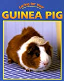 Caring for Your Guinea Pig, Jill Foran, 1590361512