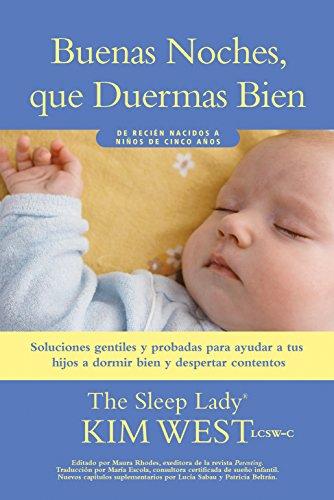 Buenas noches, que duermas bien: un manual para ayudar a tus hijos a dormir bien y despertar contentos: De recién nacidos a...