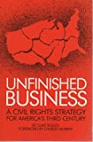 Unfinished Business : A Civil Rights Strategy for America's Third Century, Bolick, Clint, 0936488360