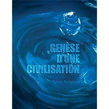Genèse d'une civilisation (French Edition)