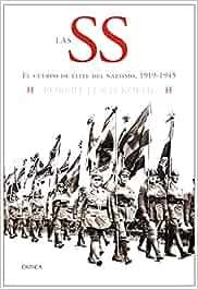 Las SS: El cuerpo de élite del nazismo, 1919-1945 Memoria ...