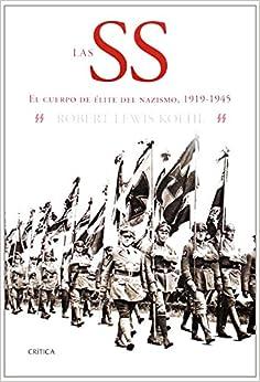Las SS: El cuerpo de élite del nazismo, 1919-1945