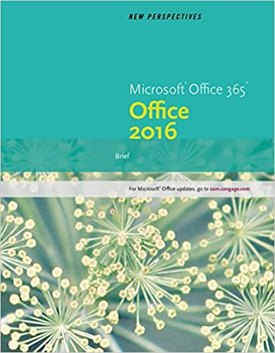 New Perspectives Microsoft Office 365 2016 Brief Loose Leaf Version 1st Edition