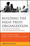 img - for Building the High-Trust Organization: Strategies for Supporting Five Key Dimensions of Trust (J-B International Association of Business Communicators) book / textbook / text book