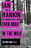 Even Dogs in the Wild (Inspector Rebus Book 20) (kindle edition)