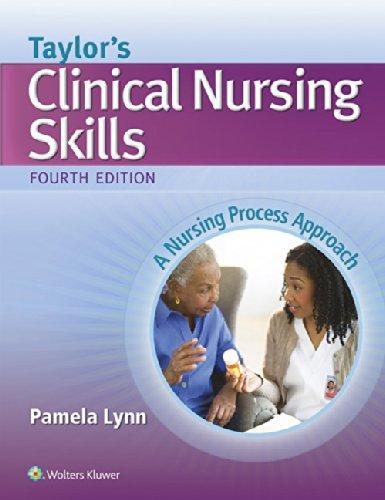 Taylor's Clinical Nursing Skills: A Nursing Process Approach by imusti