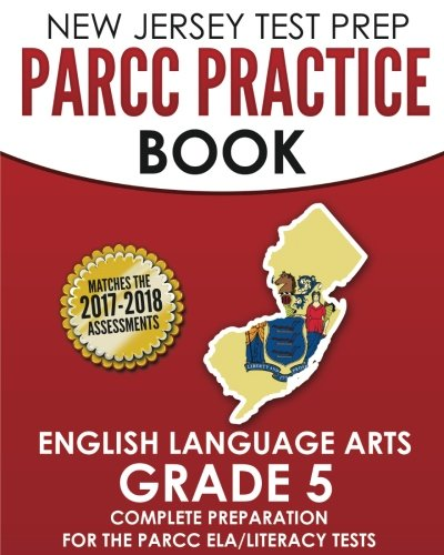 NEW JERSEY TEST PREP PARCC Practice Book English Language Arts Grade 5: Preparation for the PARCC English Language Arts/Literacy Tests