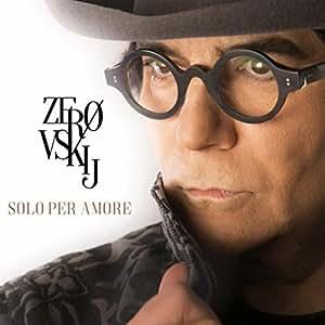 Zerovskij Solo Per Amore