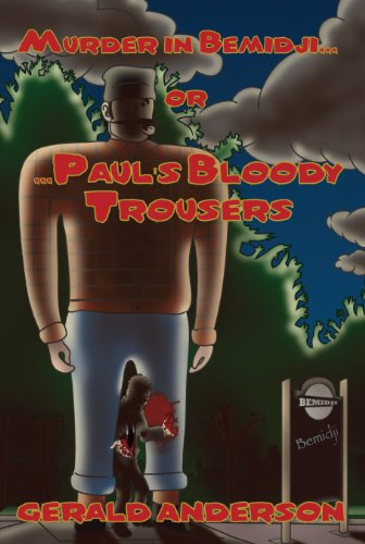 Book cover for Murder in Bemidji or Paul's Bloody Trousers