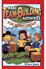 More Team-Building Activities for Every Group by Alanna Jones (2002-03-01) Paperback