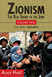Zionism: The Real Enemy of the Jews, Volume 2: David Becomes Goliath