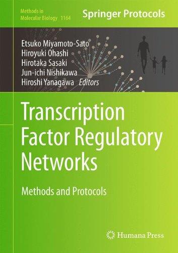 Sasaki Basic - Transcription Factor Regulatory Networks: Methods and Protocols (Methods in Molecular Biology)