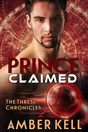 Prince Claimed (The Thresl Chronicles  Book 6)