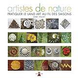 Artistes de nature [nouvelle édition]