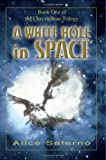 A White Hole in Space, Alice Salerno, 0595370497