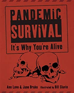 Pandemic Survival: It's Why You're Alive by [Love, Ann, Drake, Jane]
