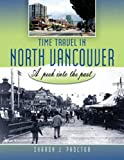 Time Travel in North Vancouver, Sharon J. Proctor, 0888396295