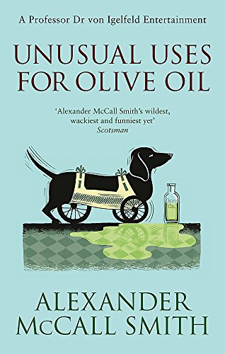 - Unusual Uses for Olive Oil: A Von Igelfeld Novel