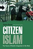 Citizen Islam : The Future of Muslim Integration in the West, Baran, Zeyno, 1441104003