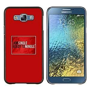 """Be-Star Único Patrón Plástico Duro Fundas Cover Cubre Hard Case Cover Para Samsung Galaxy E7 / SM-E700 ( Individual Ready Mingle Cita Funny Love"""" )"""