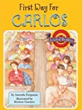 First Day For Carlos (Leveled Readers, 1-51669)