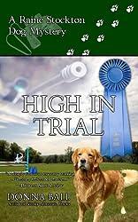 High In Trial (Raine Stockton Dog Mysteries Book 7)