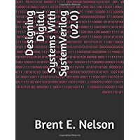 Designing Digital Systems With SystemVerilog (v2.0)