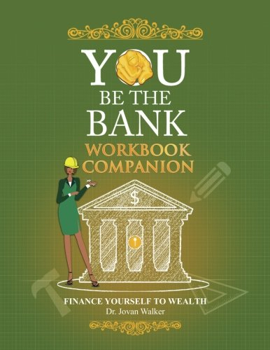 You Be the Bank Workbook Companion