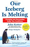 """Our Iceberg is Melting Changing and Succeeding Under Any Conditions"" av John Kotter"