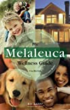 img - for The Melaleuca Wellness Guide 11th Edition book / textbook / text book