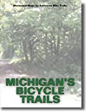 Michigan's Bicycle Trails, Ray Hoven, 1574301330