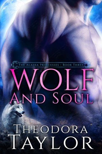 Wolf and Soul (The Alaska Princess Trilogy, Book 3): 50 Loving States, Oklahoma by CreateSpace Independent Publishing Platform