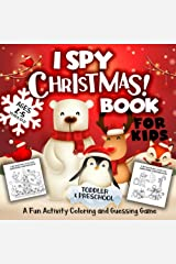 I Spy Christmas Book for Kids Ages 2-5: A Fun Activity Blessing Xmas Tree, Santa Claus, Snowman & Other Cute Stuff Coloring and Guessing Game For Little Kids, Toddler and Preschool Paperback