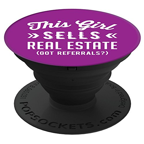 Brave New Look This Girl Sells Real Estate (Got Referrals?) PopSockets Stand for Smartphones and Tablets by Brave New Look