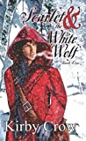 """Scarlet and the White Wolf"" av Kirby Crow"
