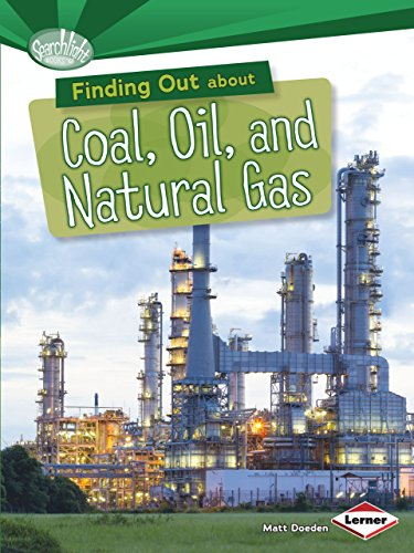 Finding Out About Coal  Oil  And Natural Gas  Searchlight Books   Searchlight Books  What Are Energy Sources