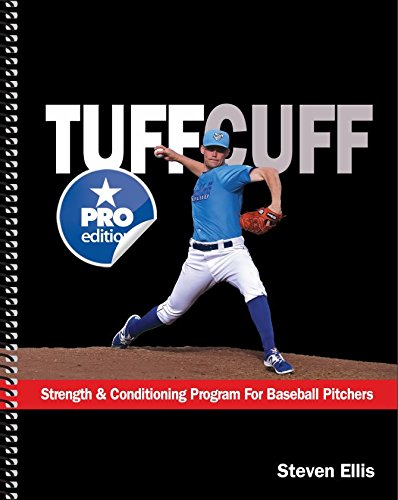 TUFFCUFF (Pro Edition) Strength & Conditioning Program for Baseball Pitchers