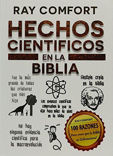Hechos cientificos en la Biblia  [Ray, Comfort] (Tapa Blanda)