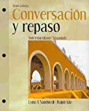 Conversacion y Repaso : Intermediate Spanish, Sandstedt, Lynn A. and Kite, Ralph, 0495908800
