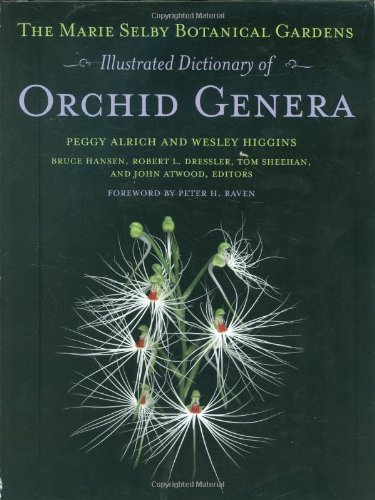 The Marie Selby Botanical Gardens Illustrated Dictionary of Orchid Genera (Comstock Book) - Selby Gardens