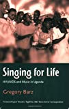 Singing for Life, Gregory F. Barz, 0415972906