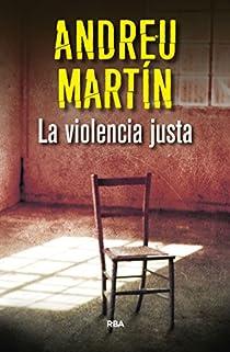 La violència justa par Martín Farrero