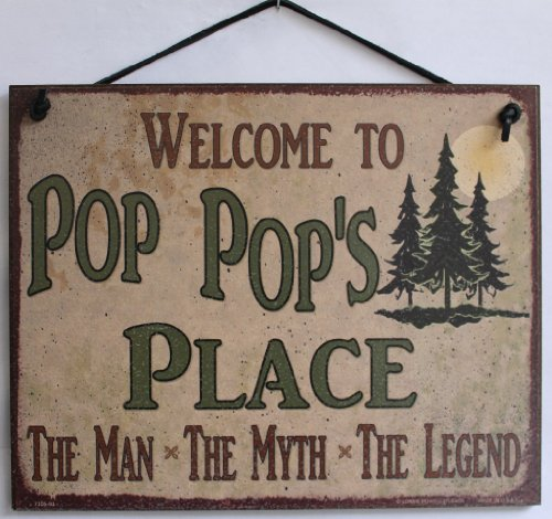 Egbert's Treasures 8x10 Sign with Pine Trees Saying Welcome to Pop Pop's Place The Man, The Myth, The Legend. Decorative Fun Universal Household Family Signs for Grandpa