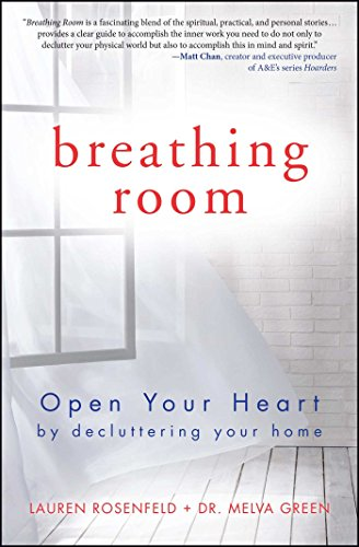 Breathing Room: Open Your Heart by Decluttering Your Home [Melva Green - Lauren Rosenfeld] (Tapa Blanda)