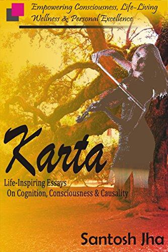 Karta Lifeinspiring Essays On Cognition Consciousness  Causality  Karta Lifeinspiring Essays On Cognition Consciousness  Causality By  Jha